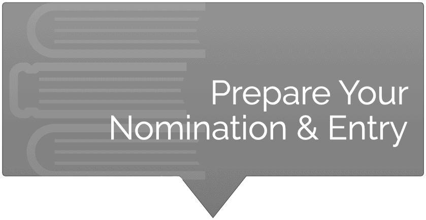Prepare Your Nomination and Entry